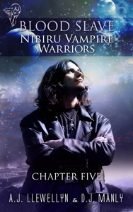 Blood Slave: Nibiru Vampire Warriors Ch 5
