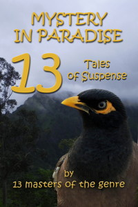 Mystery in Paradise: 13 Tales of Suspense by 13 Masters of the Genre